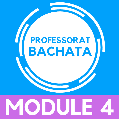 Devenir Professeur de bachata, module 4